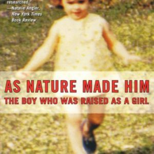 booksreddit.com:As Nature Made Him: The Boy Who Was Raised as a Girl