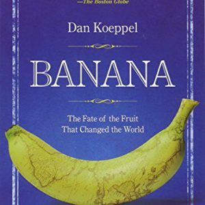 booksreddit.com:Banana: The Fate of the Fruit That Changed the World