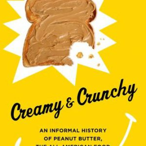 booksreddit.com:Creamy and Crunchy: An Informal History of Peanut Butter