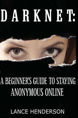booksreddit.com:Darknet: A Beginner's Guide to Staying Anonymous Online