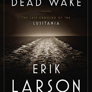 booksreddit.com:Dead Wake: The Last Crossing of the Lusitania