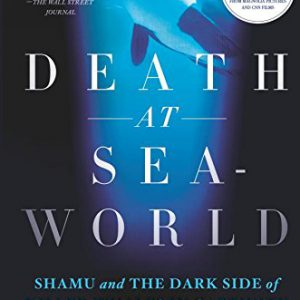 booksreddit.com:Death at SeaWorld: Shamu and the Dark Side of Killer Whales in Captivity
