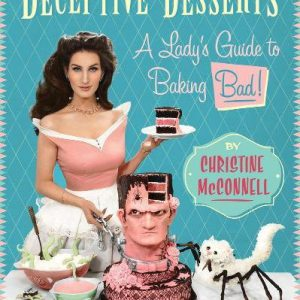 booksreddit.com:Deceptive Desserts: A Lady's Guide to Baking Bad!