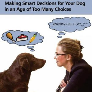 booksreddit.com:Dog Food Logic: Making Smart Decisions for Your Dog in an Age of Too Many Choices