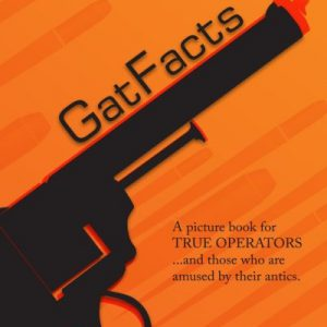 booksreddit.com:GatFacts? The Book!: A satire of Firearms Myths