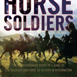 booksreddit.com:Horse Soldiers: The Extraordinary Story of a Band of US Soldiers Who Rode to Victory in Afghanistan