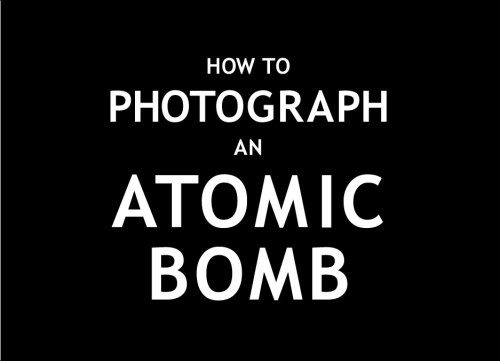 booksreddit.com:How To Photograph an Atomic Bomb