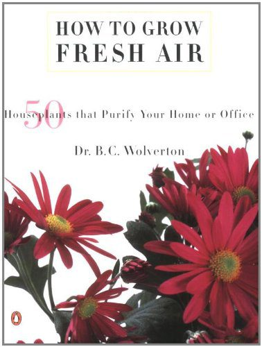booksreddit.com:How to Grow Fresh Air: 50 House Plants that Purify Your Home or Office