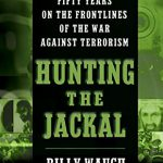 Hunting the Jackal: A Special Forces and CIA Soldier's Fifty Years on the Frontlines of the War A…