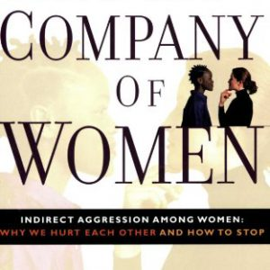 booksreddit.com:In the Company of Women: Indirect Aggression Among Women:  Why We Hurt Each Other and How to Stop