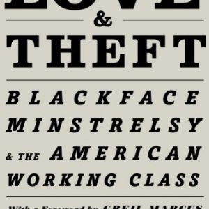 booksreddit.com:Love & Theft: Blackface Minstrelsy and the American Working Class (Race and American Culture)