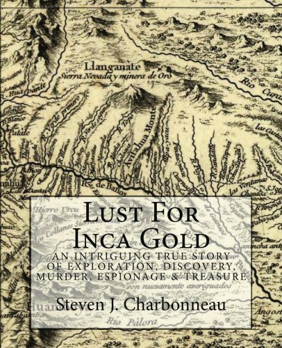 booksreddit.com:Lust For Inca Gold: An Intriguing True Story of Exploration