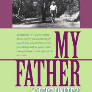 booksreddit.com:MY FATHER AND ALBERT EINSTEIN: Biography of a Department Store owner
