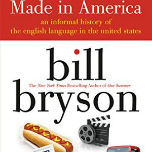 booksreddit.com:Made in America: An Informal History of the English Language in the United States