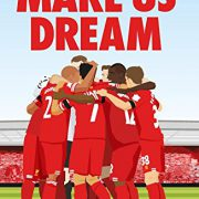 booksreddit.com:Make Us Dream: The Story of Liverpool's 2013/14 Season