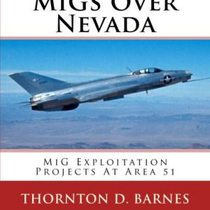 booksreddit.com:MiGs Over Nevada: MiG Exploitation Projects At Area 51