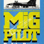 Mig Pilot: The Final Escape of Lieutenant Belenko
