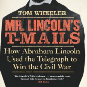 booksreddit.com:Mr. Lincoln's T-Mails: How Abraham Lincoln Used the Telegraph to Win the Civil War