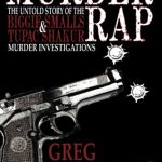 Murder Rap: The Untold Story of the Biggie Smalls & Tupac Shakur Murder Investigations by the Det…