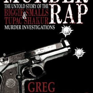 booksreddit.com:Murder Rap: The Untold Story of the Biggie Smalls & Tupac Shakur Murder Investigations by the Det...