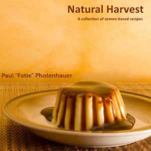 booksreddit.com:Natural Harvest: A collection of semen-based recipes
