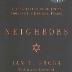 booksreddit.com:Neighbors: The Destruction of the Jewish Community in Jedwabne