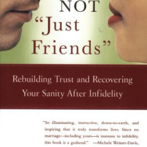 "booksreddit.com:Not ""Just Friends"": Rebuilding Trust and Recovering Your Sanity After Infidelity"