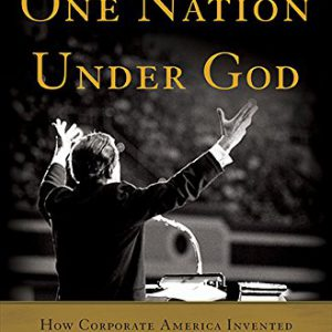 booksreddit.com:One Nation Under God: How Corporate America Invented Christian America