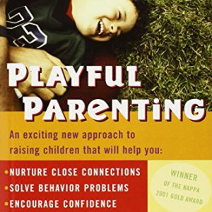booksreddit.com:Playful Parenting: An Exciting New Approach to Raising Children That Will Help You Nurture Close ...