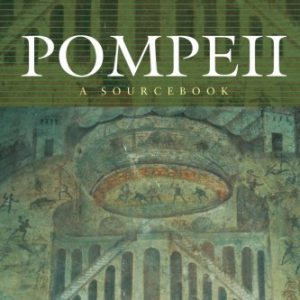 booksreddit.com:Pompeii: A Sourcebook (Routledge Sourcebooks for the Ancient World)