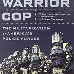 booksreddit.com:Rise of the Warrior Cop: The Militarization of America's Police Forces