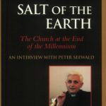 Salt of the Earth: The Church at the End of the Millennium-  An Interview With Peter Seewald