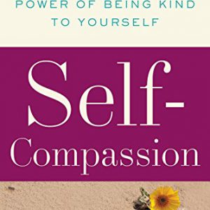 booksreddit.com:Self-Compassion: The Proven Power of Being Kind to Yourself