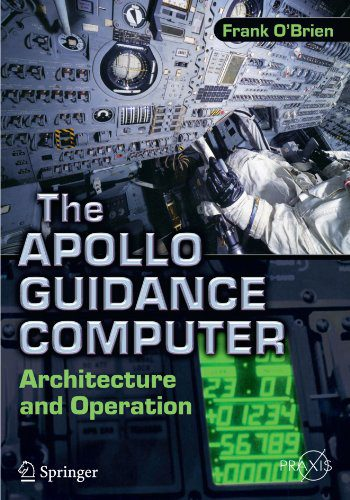 booksreddit.com:The Apollo Guidance Computer: Architecture and Operation (Springer Praxis Books)
