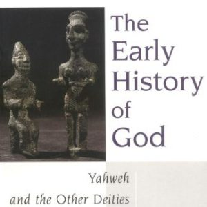booksreddit.com:The Early History of God: Yahweh and the Other Deities in Ancient Israel (The Biblical Resource S...