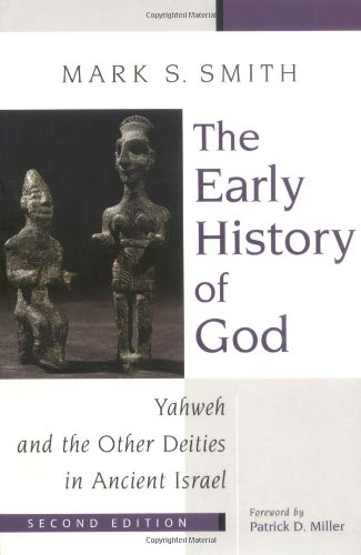 the early history of god  yahweh and the other deities in