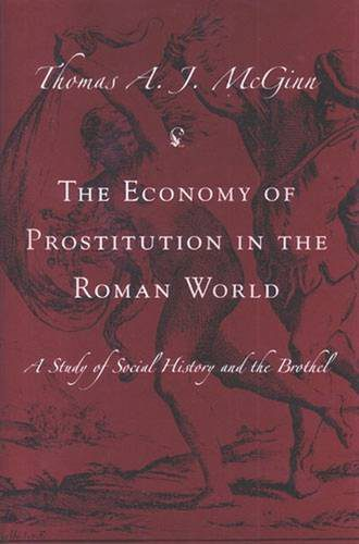 booksreddit.com:The Economy of Prostitution in the Roman World: A Study of Social History and the Brothel