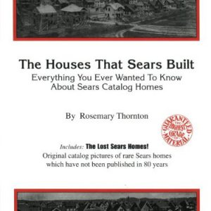 booksreddit.com:The Houses That Sears Built; Everything You Ever Wanted To Know About Sears Catalog Homes
