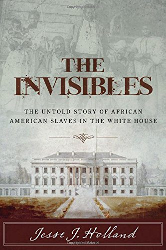 booksreddit.com:The Invisibles: The Untold Story of African American Slaves in the White House