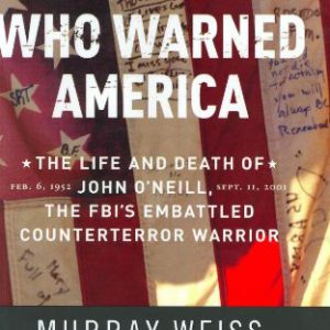 booksreddit.com:The Man Who Warned America: The Life and Death of John O'Neill