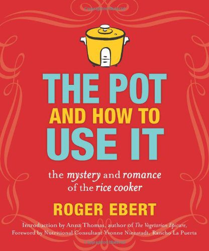booksreddit.com:The Pot and How to Use It: The Mystery and Romance of the Rice Cooker