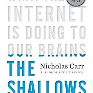 booksreddit.com:The Shallows: What the Internet Is Doing to Our Brains