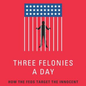 booksreddit.com:Three Felonies A Day: How the Feds Target the Innocent