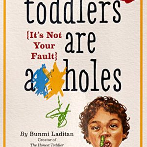 booksreddit.com:Toddlers Are A**holes: It's Not Your Fault