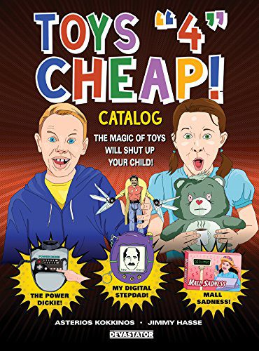 """booksreddit.com:Toys """"4"""" Cheap: The Magic of Toys Will Shut Up Your Child"""