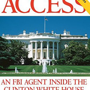 booksreddit.com:Unlimited Access : An FBI Agent Inside the Clinton White House