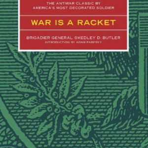 booksreddit.com:War is a Racket: The Antiwar Classic by America's Most Decorated Soldier