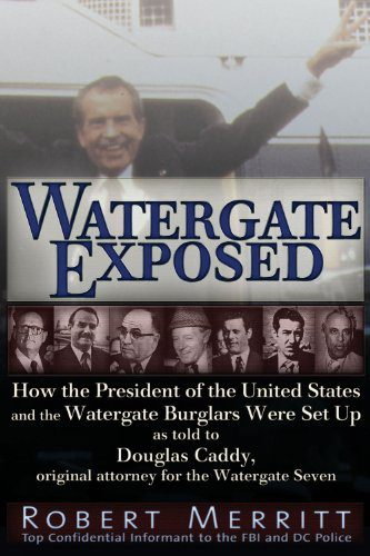 booksreddit.com:Watergate Exposed: How the President of the United States and the Watergate Burglars Were Set Up ...