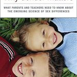 Why Gender Matters: What Parents and Teachers Need to Know about the Emerging Science of Sex Diff…
