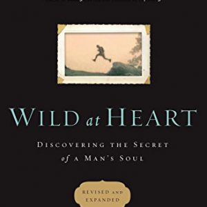 booksreddit.com:Wild at Heart Revised and   Updated: Discovering the Secret of a Man's Soul